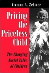 Zelizer, Vivian, A. (1985) Pricing the Priceless Child