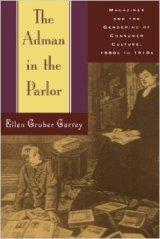 Garvey, Ellen Gruber. (1996) The Adman in theParlor