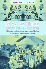 Jacobson, Lisa. (2004) RaisingConsumers